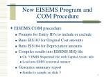 new eisems program and com procedure