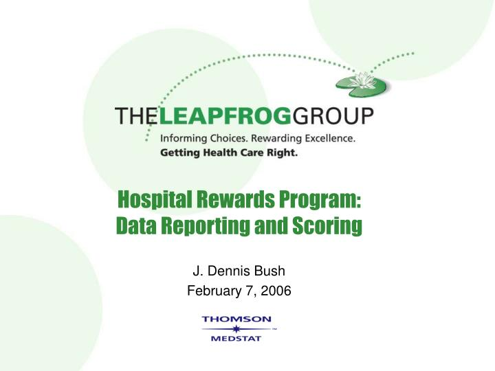 hospital rewards program data reporting and scoring