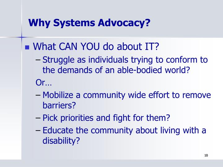 Why Systems Advocacy?