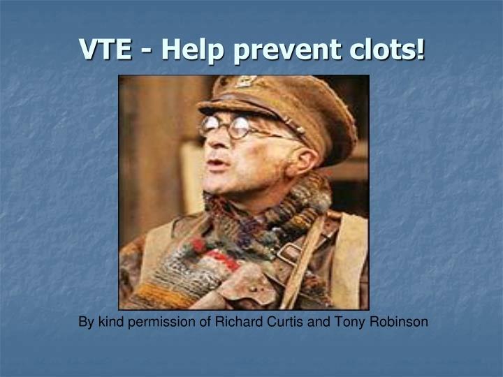 VTE - Help prevent clots!
