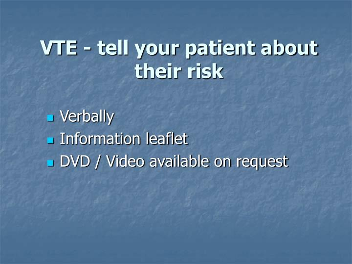 VTE - tell your patient about their risk