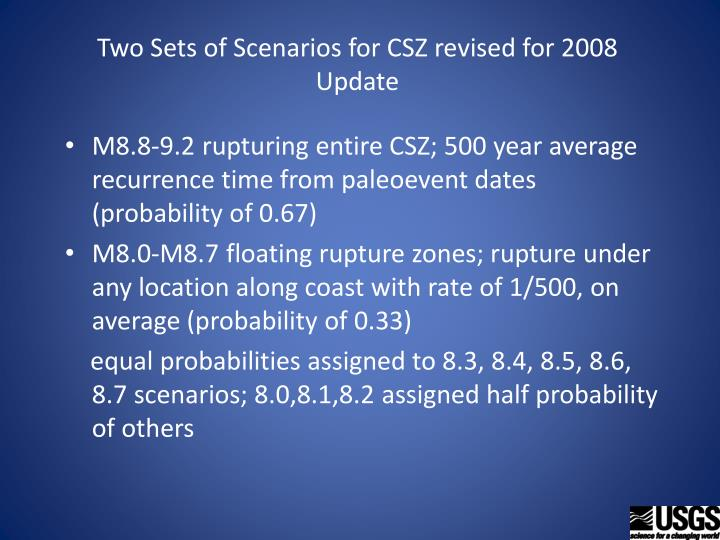 Two Sets of Scenarios for CSZ revised for 2008 Update