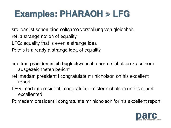 Examples: PHARAOH > LFG