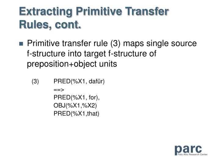 Extracting Primitive Transfer Rules, cont.