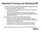 statistical parsing and statistical mt