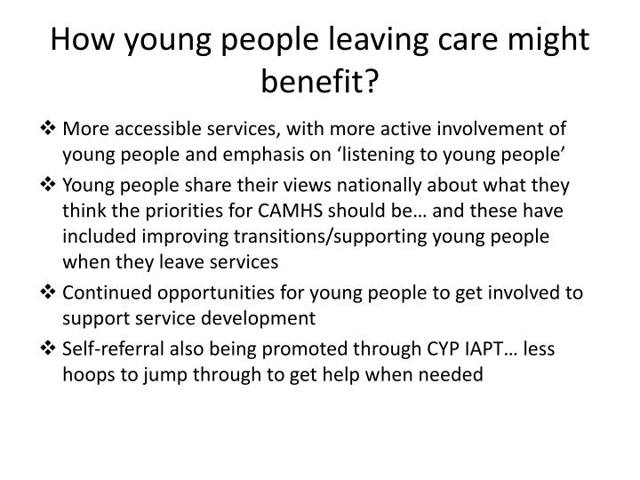 How young people leaving care might benefit?