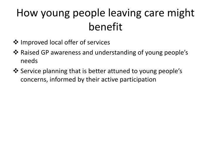 How young people leaving care might benefit