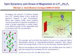 spin dynamics and onset of magnetism in liy 1 x ho x f 4 michael j graf boston college dmr 0710525