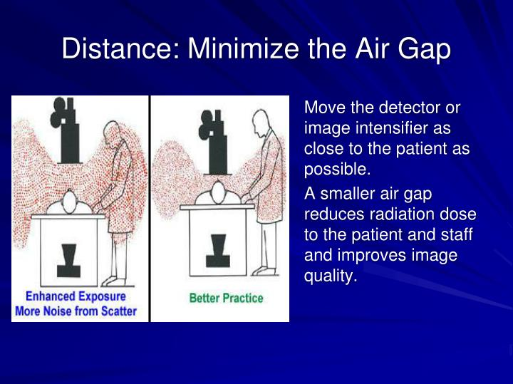Distance: Minimize the Air Gap