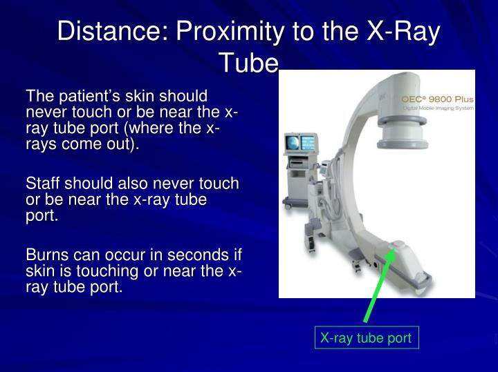 Distance: Proximity to the X-Ray Tube