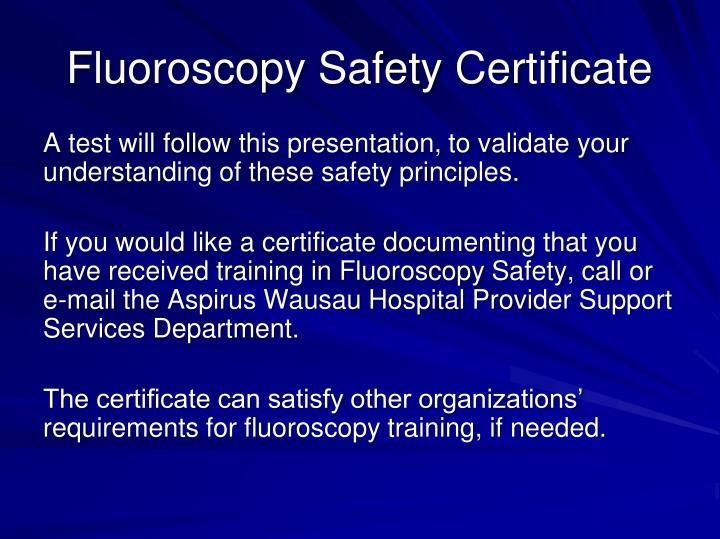 Fluoroscopy Safety Certificate