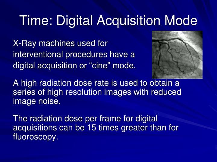 Time: Digital Acquisition Mode