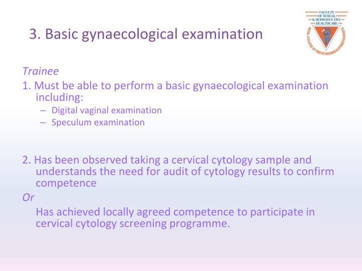 3. Basic gynaecological examination