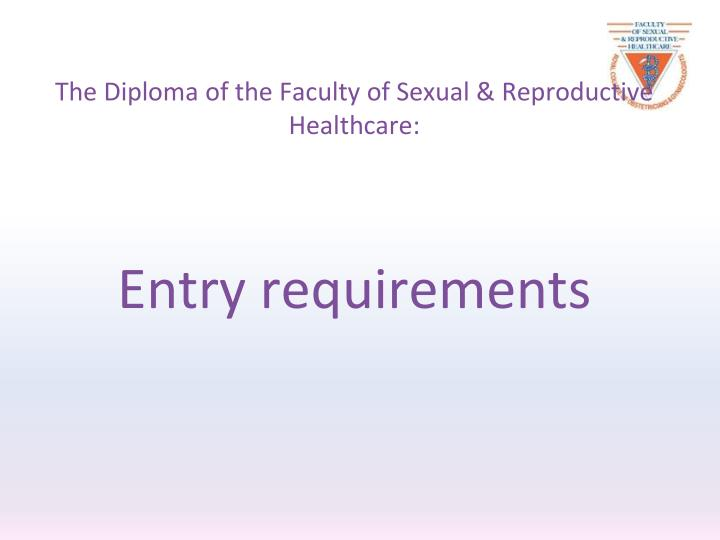The Diploma of the Faculty of Sexual & Reproductive Healthcare: