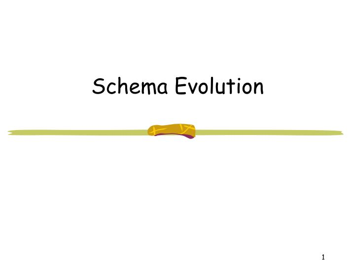 Schema Evolution