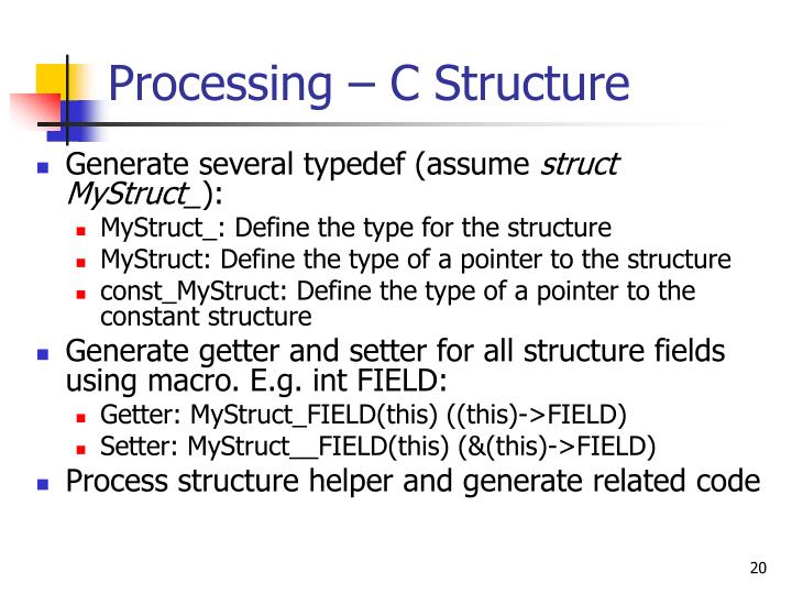 Processing – C Structure