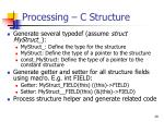 processing c structure