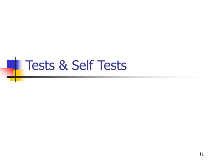 Tests & Self Tests