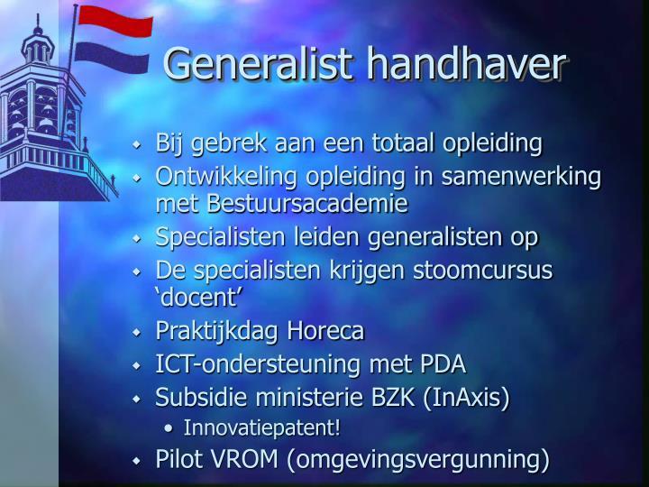 Generalist handhaver
