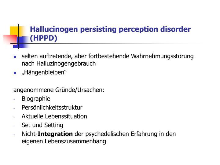 Hallucinogen persisting perception disorder (HPPD)