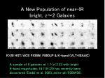 a new population of near ir bright z 2 galaxies