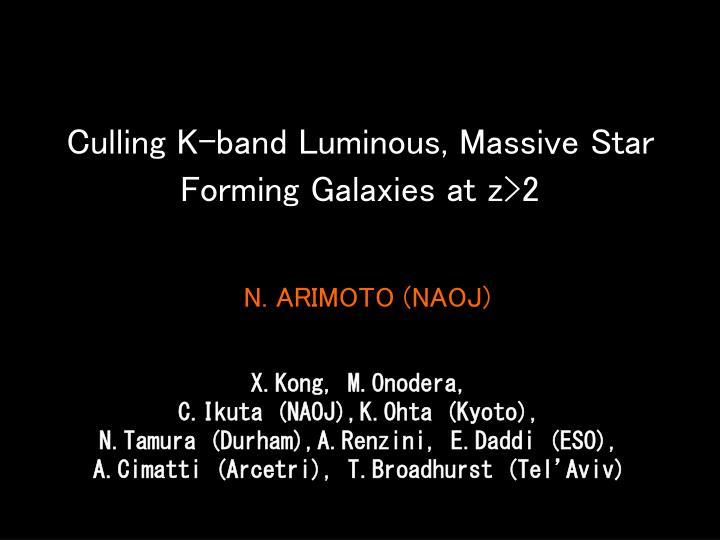 culling k band luminous massive star forming galaxies at z 2