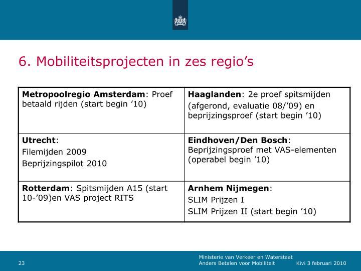 6. Mobiliteitsprojecten in zes regio's