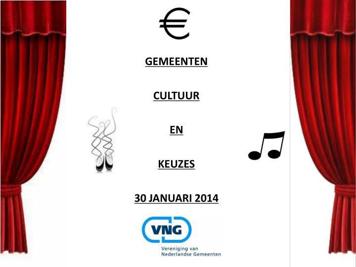 gemeenten cultuur en keuzes 30 januari 2014
