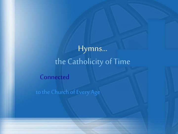 Hymns…