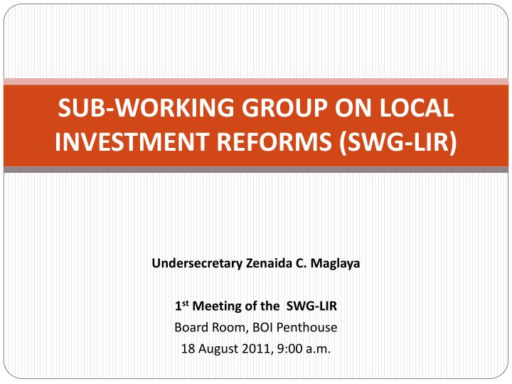 Sub working group on local investment reforms swg lir