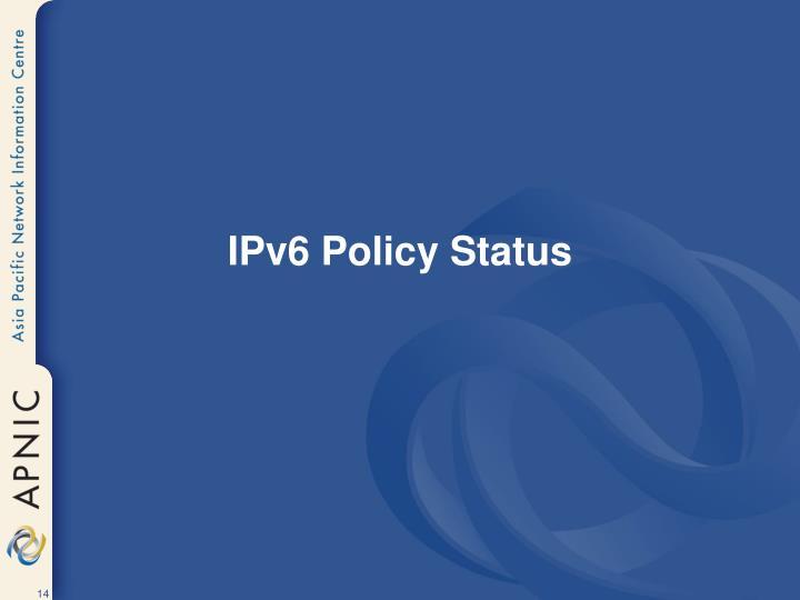 IPv6 Policy Status