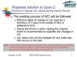 proposed solution to issue 2 process to change lsl values during interim period