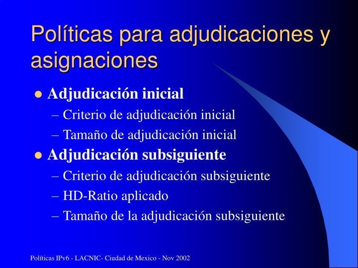 Políticas para adjudicaciones y asignaciones