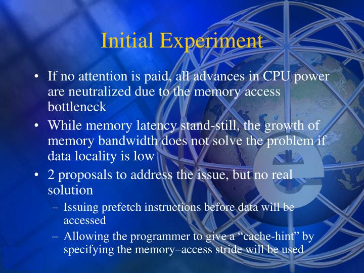 If no attention is paid, all advances in CPU power are neutralized due to the memory access bottleneck