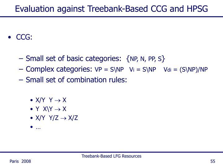 Evaluation against Treebank-Based CCG and HPSG