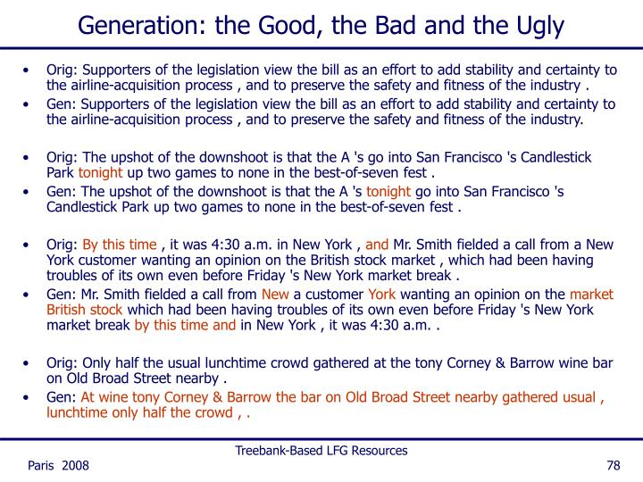 Generation: the Good, the Bad and the Ugly
