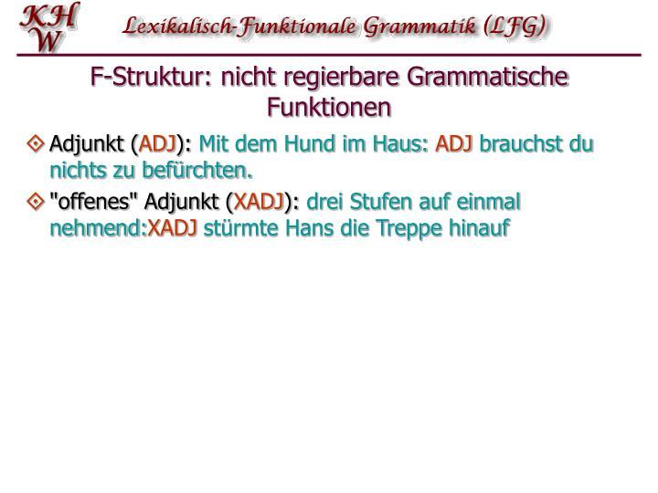 F-Struktur: nicht regierbare Grammatische Funktionen