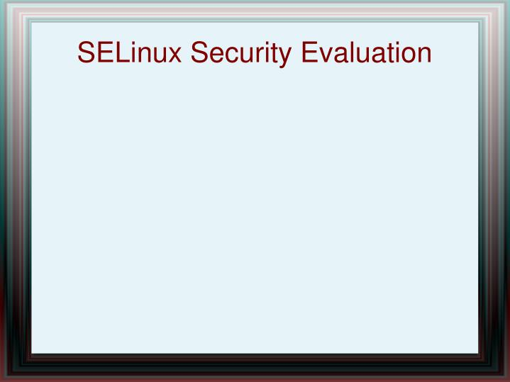 SELinux Security Evaluation