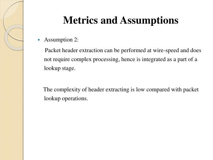 Metrics and Assumptions
