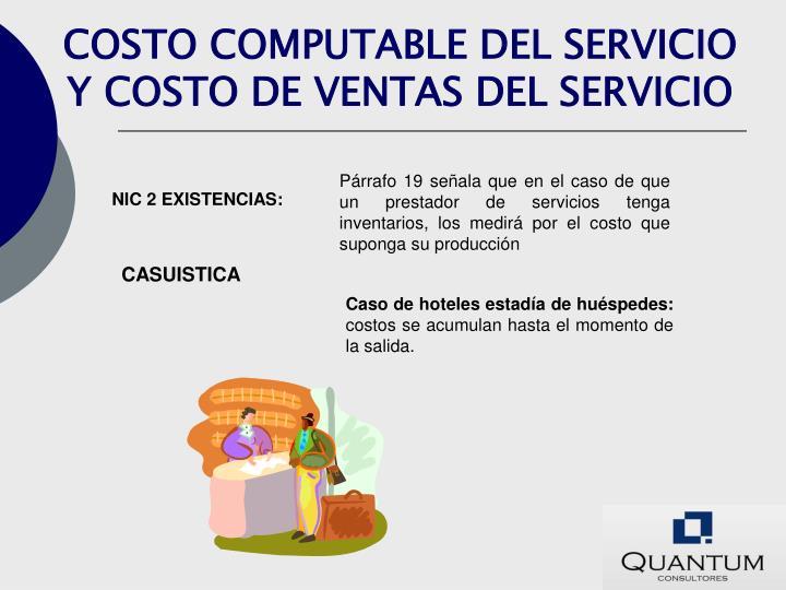 COSTO COMPUTABLE DEL SERVICIO Y COSTO DE VENTAS DEL SERVICIO