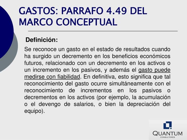 GASTOS: PARRAFO 4.49 DEL MARCO CONCEPTUAL