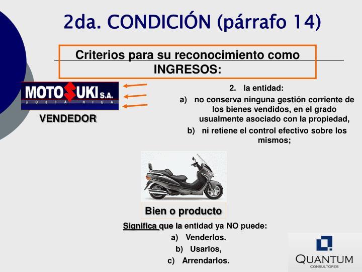 2da. CONDICIÓN (párrafo 14)