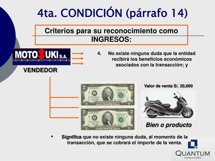 4ta. CONDICIÓN (párrafo 14)