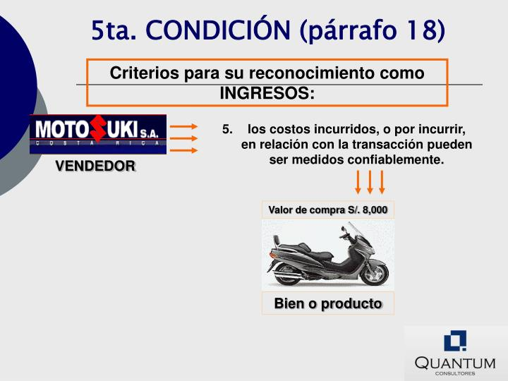 5ta. CONDICIÓN (párrafo 18)