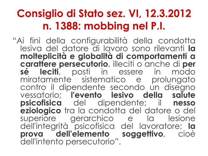 Consiglio di Statosez. VI, 12.3.2012 n. 1388: mobbing nel P.I.