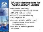 lfgcost assumptions for fresno sanitary landfill