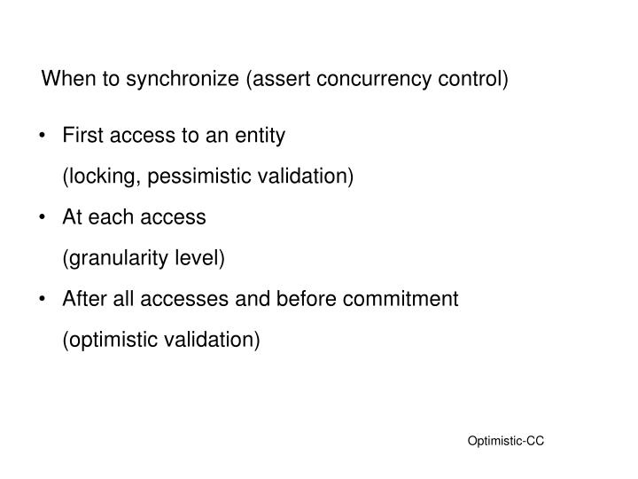 When to synchronize (assert concurrency control)
