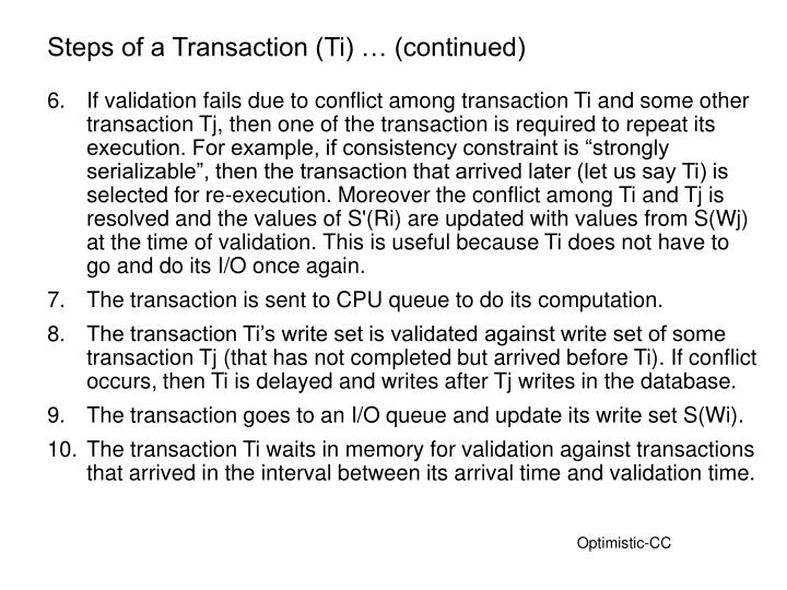 Steps of a Transaction (Ti) … (continued)