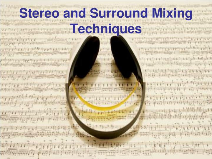stereo and surround mixing techniques