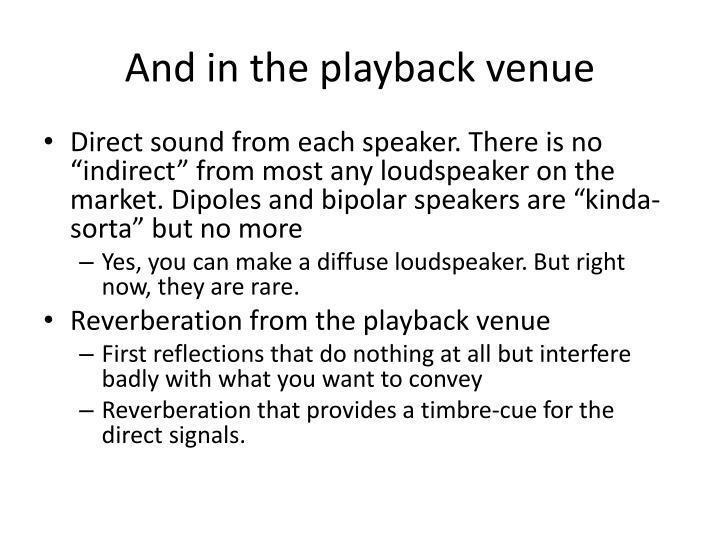 And in the playback venue
